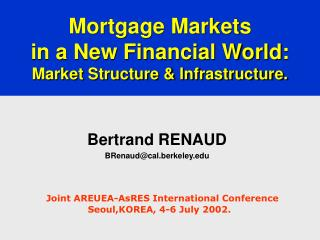 Mortgage Markets  in a New Financial World: Market Structure & Infrastructure.