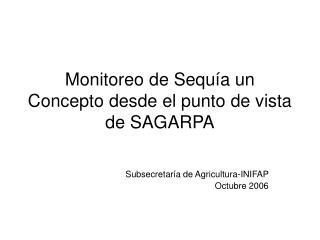 Monitoreo de Sequía un Concepto desde el punto de vista de SAGARPA