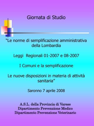 A.S.L. della Provincia di Varese Dipartimento Prevenzione Medico Dipartimento Prevenzione Veterinario