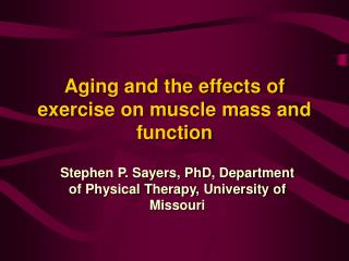 Aging and the effects of exercise on muscle mass and function