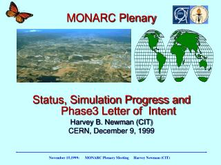 MONARC Plenary Status, Simulation Progress and Phase3 Letter of  Intent Harvey B. Newman (CIT)