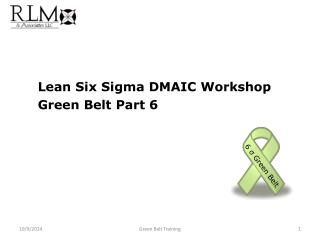 Lean Six Sigma DMAIC Workshop Green Belt Part 6