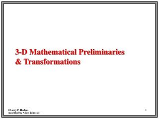 3-D Mathematical Preliminaries & Transformations