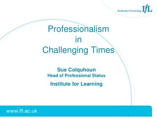 Professionalism in  Challenging Times