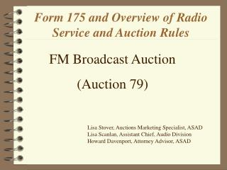 Form 175 and Overview of Radio Service and Auction Rules