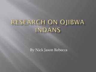Research on Ojibwa  Indans