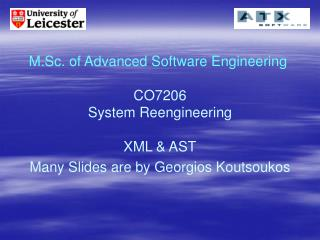 M.Sc. of Advanced Software Engineering CO7206 System Reengineering  XML & AST
