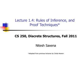 Lecture 1.4: Rules of Inference, and  Proof Techniques*