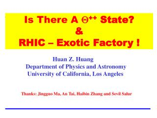 Is There A  Q ++  State? & RHIC – Exotic Factory !