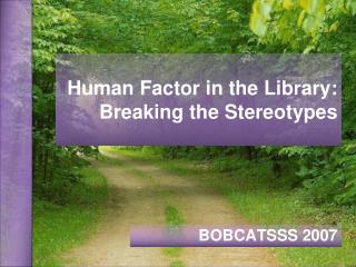 Human Factor in the Library: Breaking the Stereotypes