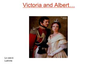 Victoria and Albert…