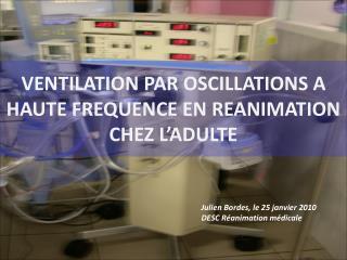 VENTILATION PAR OSCILLATIONS A HAUTE FREQUENCE EN REANIMATION  CHEZ L ADULTE