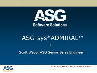 by Scott Webb, ASG Senior Sales Engineer