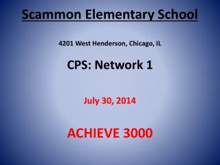 Scammon  Elementary School 4201 West Henderson, Chicago, IL CPS: Network 1