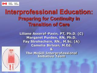 Interprofessional Education: Preparing for Continuity in  Transition of Care