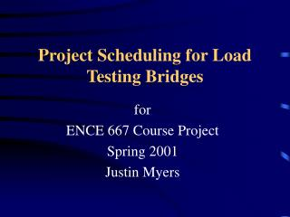 Project Scheduling for Load Testing Bridges