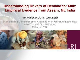 Understanding Drivers of Demand for Milk: Empirical Evidence from Assam, NE India