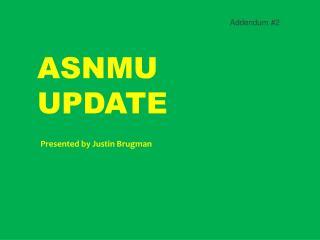 ASNMU Update