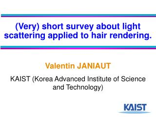 (Very) short survey about light scattering applied to hair rendering.