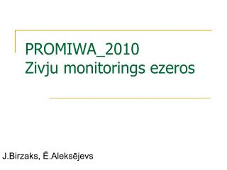 PROMIWA_2010 Zivju monitorings ezeros