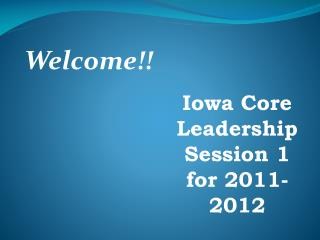 Iowa Core Leadership Session 1  for 2011-2012