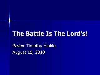The Battle Is The Lord's!