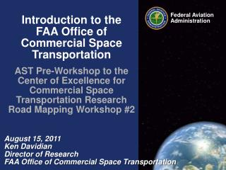 Introduction to the  FAA Office of Commercial Space Transportation