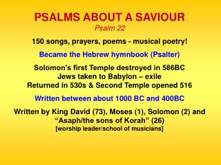 PSALMS ABOUT A SAVIOUR Psalm 22 150 songs, prayers, poems - musical poetry!