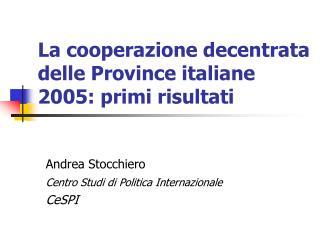 La cooperazione decentrata delle Province italiane 2005: primi risultati