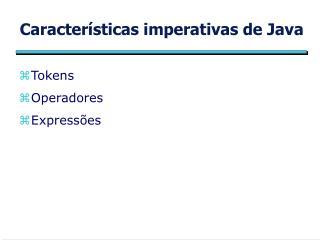 Caracter�sticas imperativas de Java