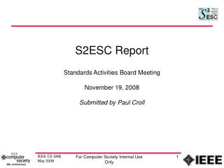 S2ESC Report Standards Activities Board Meeting  November 19, 2008 Submitted by Paul Croll