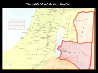 The LAND OF MOAB AND AMMON