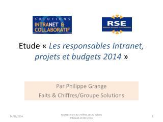Etude « Les responsables Intranet, projets et budgets 2014 »