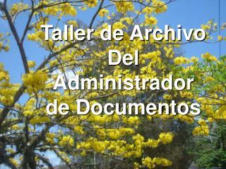 Taller de Archivo Del  Administrador  de  Documentos