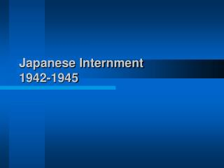 Japanese Internment 1942-1945