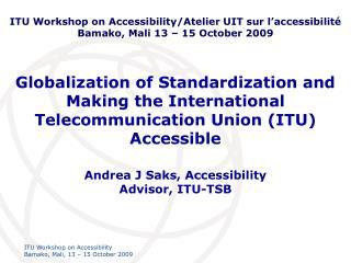 Andrea J Saks, Accessibility Advisor, ITU-TSB