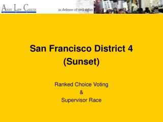 San Francisco District 4 (Sunset) Ranked Choice Voting & Supervisor Race