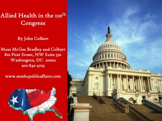 Allied Health in the 110 th  Congress By John Colbert Moss McGee Bradley and Colbert