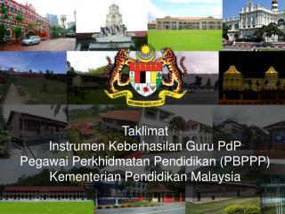 Taklimat Instrumen Keberhasilan  Guru  PdP Pegawai Perkhidmatan Pendidikan (PBPPP)
