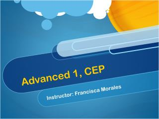 Advanced  1, CEP