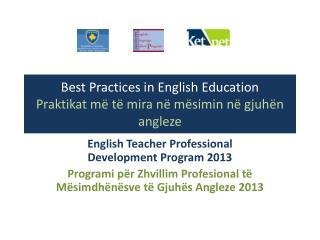 Best Practices in English Education Praktikat më të mira në mësimin në gjuhën angleze