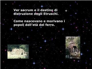 Ver sacrum e il destino di distruzione degli Etruschi.