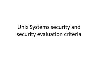 Unix Systems security and security evaluation criteria