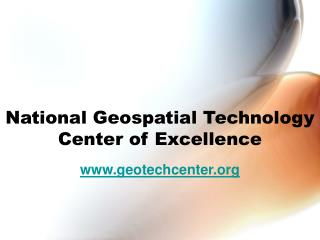 National Geospatial Technology Center of Excellence