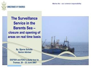 The Surveillance Service in the Barents Sea –  closure and opening of areas on real time basis
