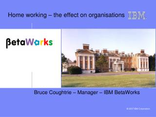 Home working – the effect on organisations