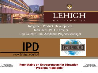 Integrated  Product  Development   John Ochs, PhD., Director