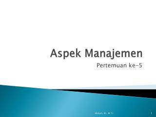 Aspek Manajemen