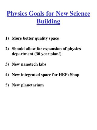 Physics Goals for New Science Building