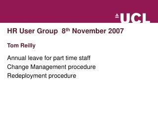 HR User Group  8 th  November 2007 Tom Reilly